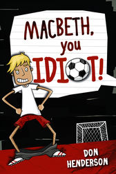 Macbeth You Idiot! by Don Henderson