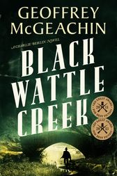Blackwattle Creek by Geoffrey McGeachin