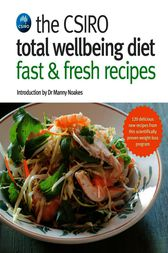 Csiro Total Wellbeing Diet Fast & Fresh Recipes by CSIRO