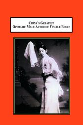 China's Greatest Operatic Male Actor of Female Roles by Min Tian
