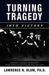 Turning Tragedy into Victory by Lawrence N. Blum
