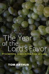 The Year of the Lord's Favor by Tom Arthur