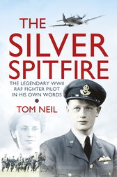 The Silver Spitfire by Tom Neil