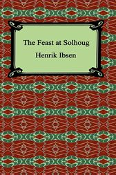 The Feast at Solhoug by Henrik Ibsen