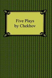 Five Plays by Chekhov by Anton Chekhov