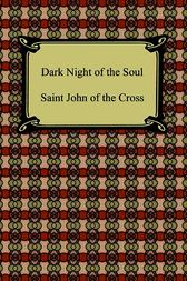 Dark Night of the Soul by Saint John of the Cross;  E. Allison Peers