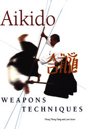 Aikido Weapons Techniques by Phong Thong Dang