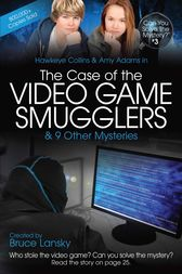 The Case of the Video Game Smugglers by Bruce Lansky