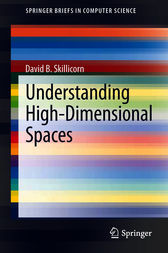 Understanding High-Dimensional Spaces by David B. Skillicorn