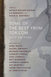 Some of the Best from Tor.com: 2012 Edition by Patrick Nielsen Hayden