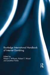Routledge International Handbook of Internet Gambling by Robert J. Williams