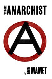 The Anarchist by David Mamet