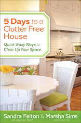 5 Days to a Clutter-Free House by Sandra Felton