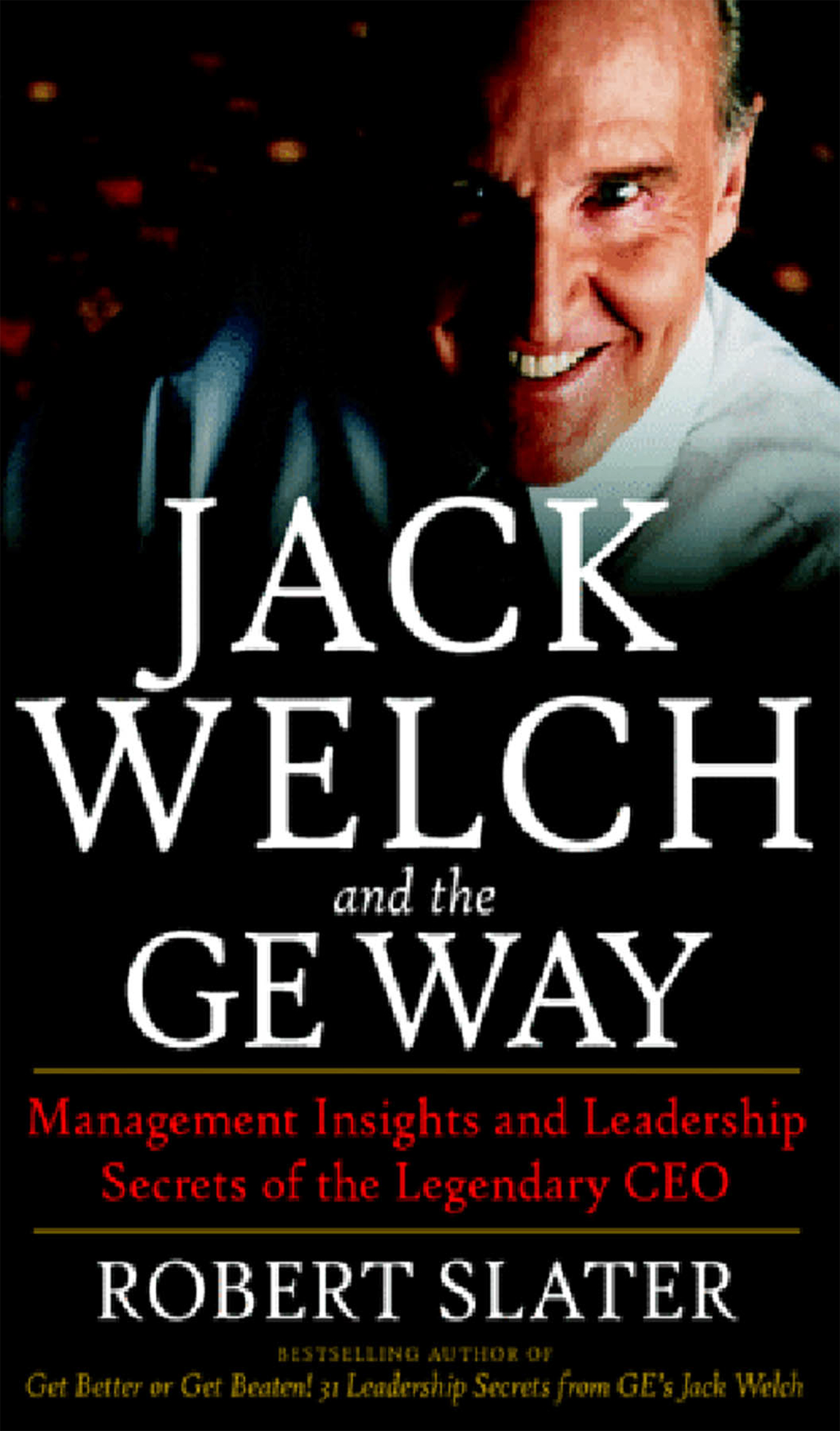 Download Ebook Jack Welch & The G.E. Way: Management Insights and Leadership Secrets of the Legendary CEO by Robert Slater Pdf