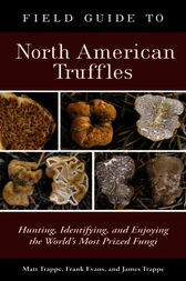 Field Guide to North American Truffles by Matt Trappe