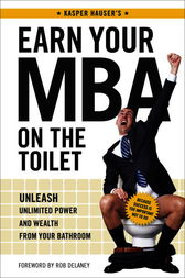 Earn Your MBA on the Toilet by Kasper Hauser