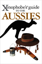Xenophobe's Guide to the Aussies by Ken Hunt