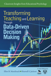 Transforming Teaching and Learning Through Data-Driven Decision Making by Ellen B. Mandinach