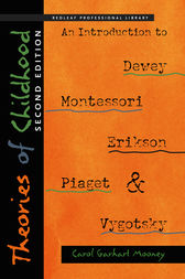 Theories of Childhood, Second Edition by Carol Garhart Mooney