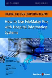Hospital End User Computing in Japan How to Use FileMaker Pro with Hospital Information Systems by Shunji Wakamiya