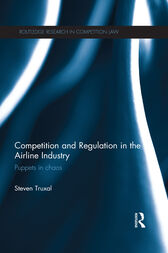 Competition and Regulation in the Airline Industry by Steven Truxal