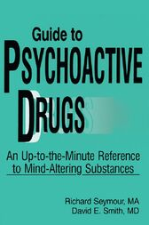 Guide to Psychoactive Drugs by Richard B Seymour