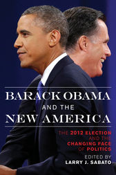 Barack Obama and the New America by Larry J. Sabato
