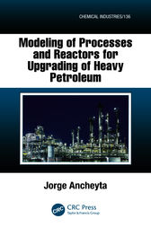 Modeling of Processes and Reactors for Upgrading of Heavy Petroleum by Jorge Ancheyta