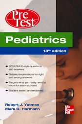 Pediatrics PreTest Self-Assessment And Review, Thirteenth Edition by Robert Yetman