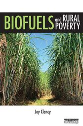 Biofuels and Rural Poverty by Joy Clancy