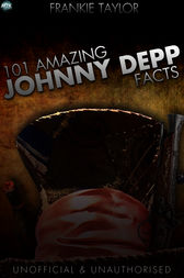 101 Amazing Johnny Depp Facts by Frankie Taylor