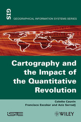 Thematic Cartography, Cartography and the Impact of the Quantitative Revolution by Colette Cauvin