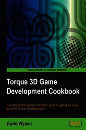 Torque 3D Game Development Cookbook by David Wyand