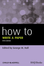 How To Write a Paper by George M. Hall