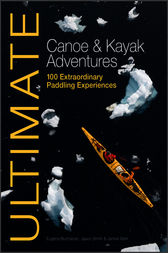 Ultimate Canoe and Kayak Adventures by Jason Smith