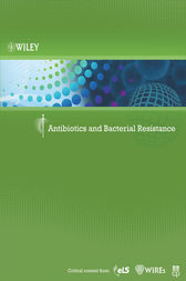 Antibiotics and Bacterial Resistance by Wiley