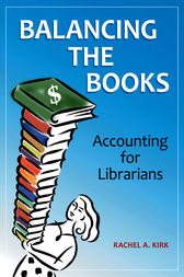 Balancing the Books: Accounting for Librarians by Rachel Kirk