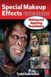 Special Makeup Effects for Stage and Screen by Todd Debreceni