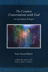 The Complete Conversations with God by Neale Donald Walsch