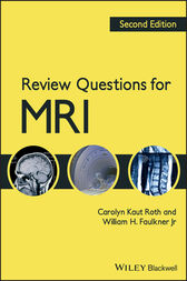 Review Questions for MRI by Carolyn Kaut Roth
