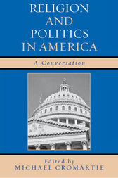 Religion and Politics in America by Michael Cromartie
