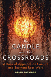 The Candle and the Crossroads by Orion Foxwood