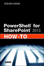 PowerShell for SharePoint 2013 How-To by Steven Mann