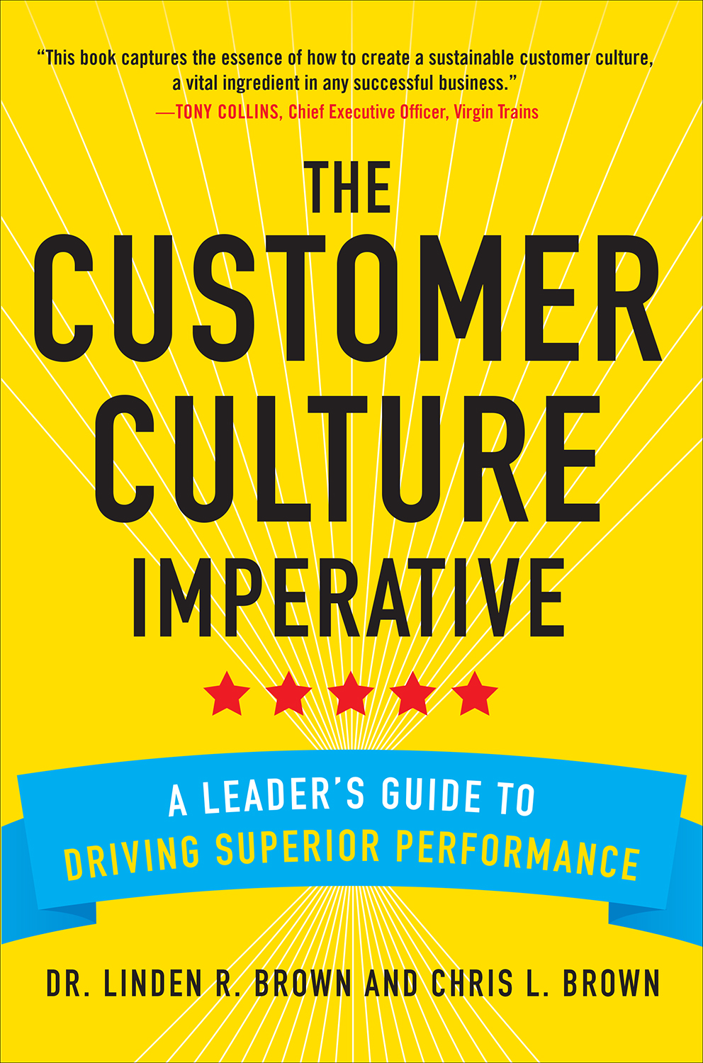 Download Ebook The Customer Culture Imperative: A Leader's Guide to Driving Superior Performance by Linden Brown Pdf