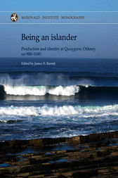 Being an Islander: Production and Identity at Quoygrew, Orkney, AD 900-1600
