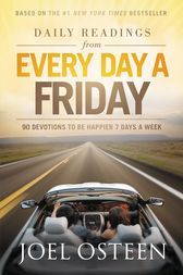 Daily Readings from Every Day a Friday by Joel Osteen