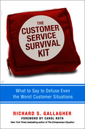 The Customer Service Survival Kit by Richard S. Gallagher