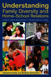 Understanding Family Diversity and Home - School Relations by Gianna Knowles