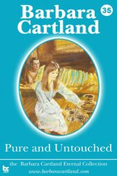 35 Pure and Untouched by Barbara Cartland