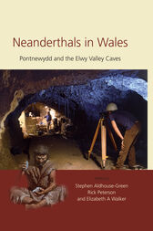 Neanderthals in Wales by Stephen Aldhouse-Green